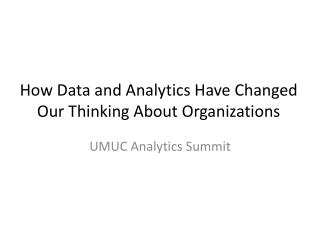 How Data and Analytics Have Changed Our Thinking About Organizations