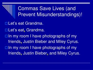 Commas Save Lives (and Prevent Misunderstandings)!
