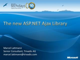 The new  ASP.NET Ajax Library