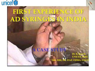 FIRST EXPERIENCE OF AD SYRINGES IN INDIA