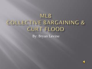 MLB  Collective Bargaining & Curt Flood