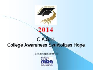 C.A.S.H. College Awareness Symbolizes Hope
