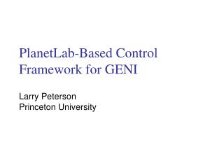 PlanetLab-Based Control Framework for GENI