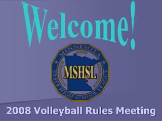 2008 Volleyball Rules Meeting