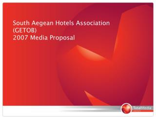 South Aegean Hotels Association (GETOB) 2007 Media Proposal