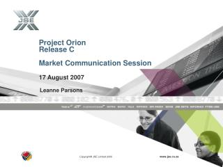 Project Orion Release C Market Communication Session 17 August 2007