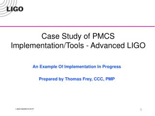Case Study of PMCS Implementation/Tools - Advanced LIGO