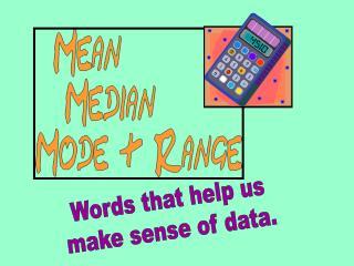 Words that help us make sense of data.