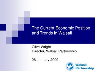 The Current Economic Position and Trends in Walsall
