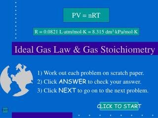 Ideal Gas Law  Gas Stoichiometry