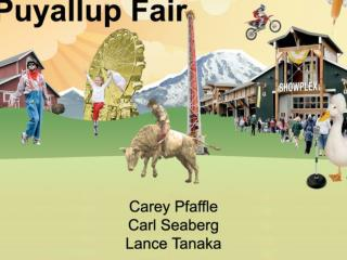 Have you have been to  The Puyallup Fair?