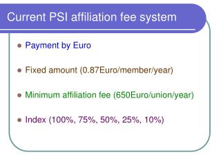 Current PSI affiliation fee system