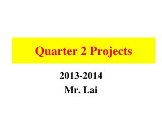 Quarter 2 Projects