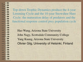 The Lynx and the Snowshoe Hare Which factors cause the cyclical oscillations in the population
