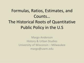 Margo Anderson History & Urban Studies  University of Wisconsin – Milwaukee  margo@uwm