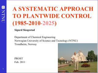 A SYSTEMATIC APPROACH TO PLANTWIDE CONTROL (1985-2010 -2025 )