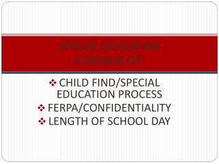 SPECIAL EDUCATION  A REVIEW OF: