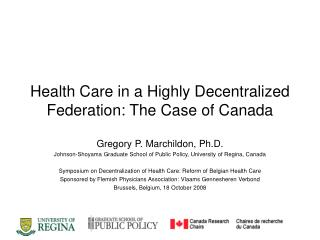 Health Care in a Highly Decentralized Federation: The Case of Canada