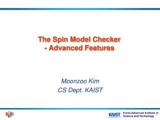 The Spin Model Checker  - Advanced Features