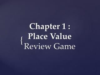 Chapter 1 :  Place Value Review Game