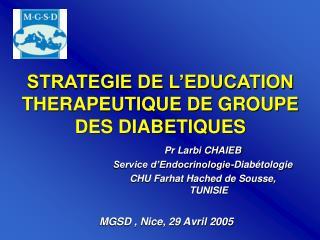 STRATEGIE DE L'EDUCATION THERAPEUTIQUE DE GROUPE DES DIABETIQUES
