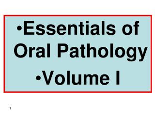 Essentials of Oral Pathology  Volume I