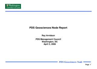 PDS Geosciences Node Report Ray Arvidson PDS Management Council Washington, DC April 3, 2008