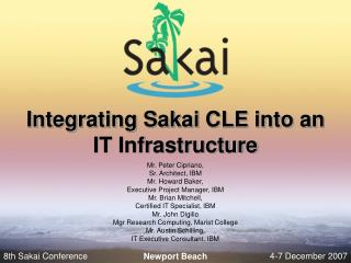 Integrating Sakai CLE into an IT Infrastructure