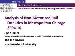 Analysis of Non-Motorized Rail Fatalities in Metropolitan Chicago 2004-10 J Ken Fuller