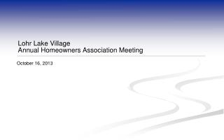 Lohr Lake Village  Annual Homeowners Association Meeting