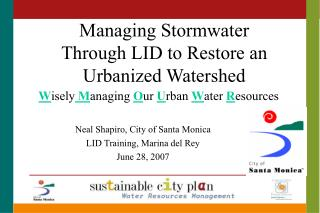 Managing Stormwater Through LID to Restore an Urbanized Watershed