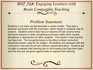 MAT  728 : Engaging Learners with  Brain Compatible Teaching