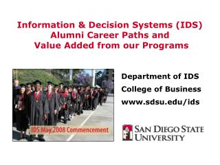 Information & Decision Systems (IDS)  Alumni Career Paths and   Value Added from our Programs