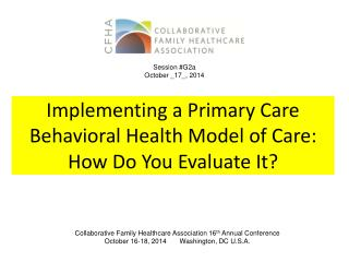 Implementing a Primary Care Behavioral Health Model of Care: How Do You Evaluate It?