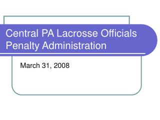 Central PA Lacrosse Officials  Penalty Administration