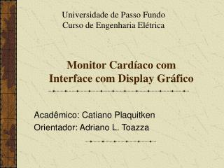 Monitor Cardíaco com Interface com Display Gráfico
