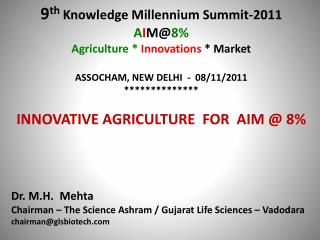 9 th Knowledge Millennium Summit-2011 A I M@ 8% Agriculture * Innovations  * Market