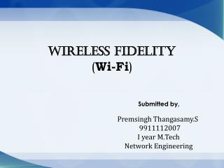 Wireless Fidelity ( Wi-Fi )