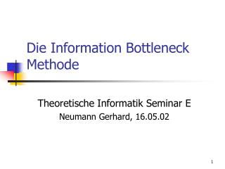 Die Information Bottleneck Methode