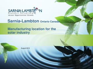 Sarnia-Lambton  Ontario Canada Manufacturing location for the  solar industry