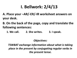 I. Bellwork : 2/4/13