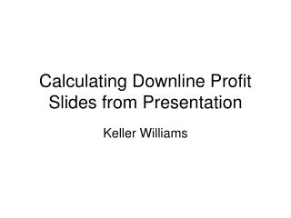 Calculating Downline Profit Slides from Presentation