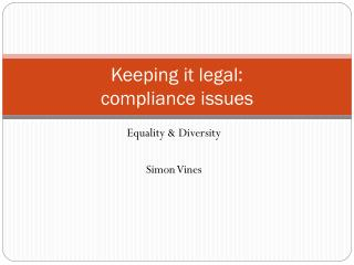 Keeping it legal:  compliance issues