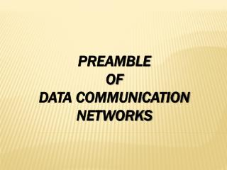PREAMBLE  OF DATA COMMUNICATION NETWORKS