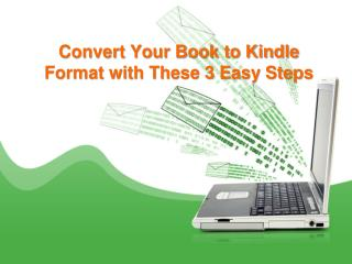 Convert Your Book to Kindle Format with These 3 Easy Steps