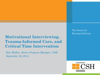 Motivational Interviewing, Trauma-Informed Care, and Critical Time Intervention