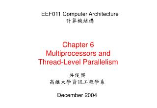 Chapter 6 Multiprocessors and Thread-Level Parallelism