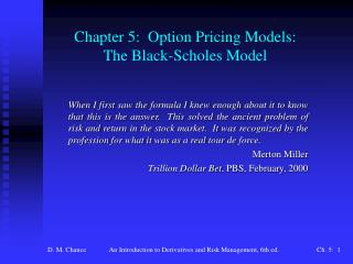Chapter 5:  Option Pricing Models: The Black-Scholes Model