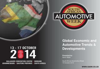 Global Economic and Automotive Trends &  Developments Presented  by: Gavin Maile