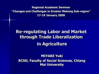 Re-regulating Labor and Market  through Trade Liberalization in Agriculture